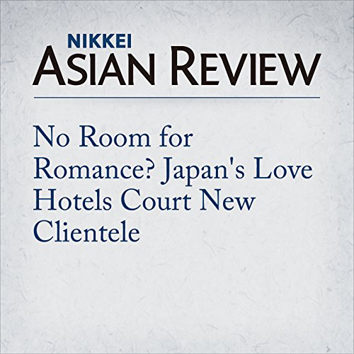 No Room for Romance? Japan's Love Hotels Court New Clientele | Nikkei Asian Review
