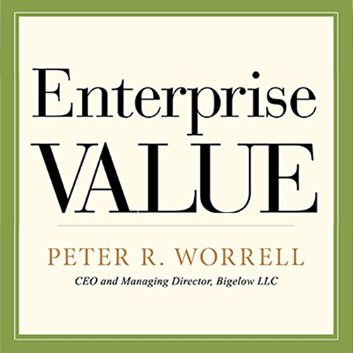 Enterprise Value: How the Best Owner-Managers Build Their Fortune, Capture Their Company's Gains, and Create Their Legacy audiobook cover art