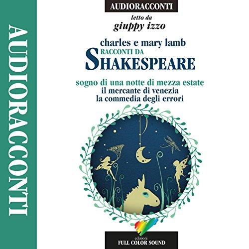 Racconti da Shakespeare: Sogno di una notte di mezza estate / Il mercante di Venezia / La commedia degli errori copertina
