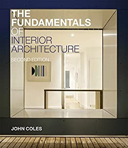 Get The Fundamentals Of Interior Architecture Required Reading Range By John Coles Ebook Pxj Free Ebook Pdf Download Read Online