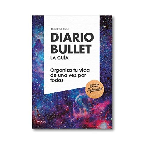Diario Bullet, la guía. Cósmico: Organiza tu vida de una vez por todas (Zenith Original)