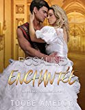 ROSALIND ENCHANTÉE: A Regency Romance (Livre 1)