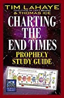 Charting the End Times: Prophecy (Tim Lahaye Prophecy Library)