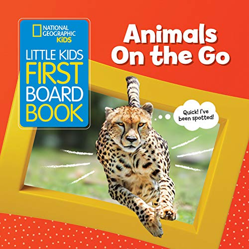 National Geographic Kids Little Kids First Board Book: Animals On the Go (First Board Books)