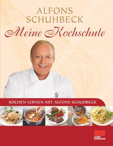 Meine Kochschule: Kochen lernen mit Alfons Schuhbeck