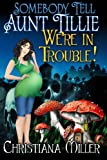 Somebody Tell Aunt Tillie We're In Trouble (Toad Witch) (Volume 2)