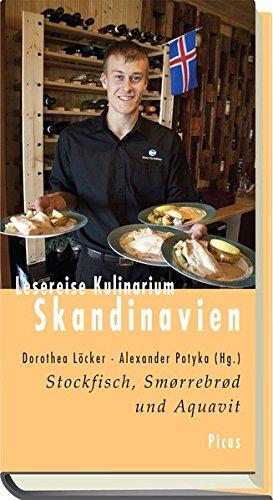 Lesereise Kulinarium Skandinavien. Stockfisch, Smørrebrød und Aquavit (Picus Lesereisen)