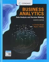 Business Analytics: Data Analysis & Decision Making, 7th Edition Front Cover
