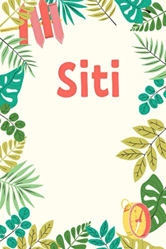 Siti: Personalized Journal Gift for Siti, Notebook Gift, Siti name gifts, Gift Idea for Siti, 120 Pages, 6x9