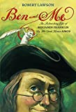 Ben and Me: An Astonishing Life of Benjamin Franklin by His Good Mouse Amos by Robert Lawson (1988-04-30)