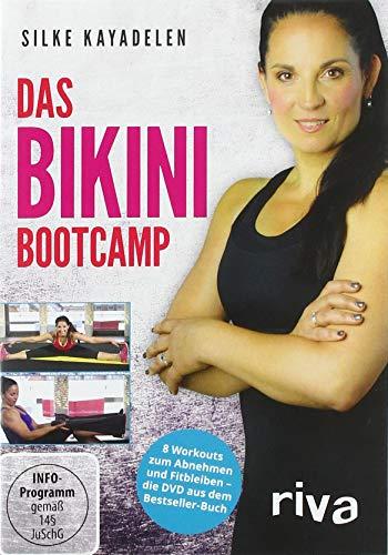 Das Bikini-Bootcamp: 8 neue Workouts für Kraft, Ausdauer und Beweglichkeit