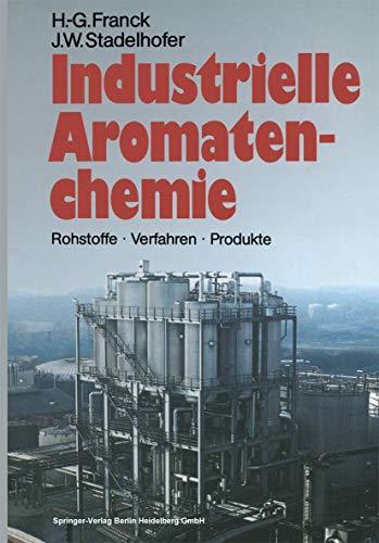 Industrielle Aromatenchemie: Rohstoffe · Verfahren · Produkte