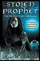 Stolen Prophet: The Prophet's Mother (Book 1)