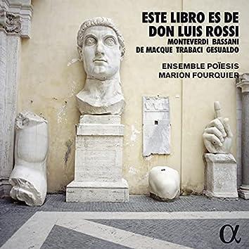 Este libro es de Don Luis Rossi: Monteverdi, Bassani, De Macque, Trabaci, Gesualdo