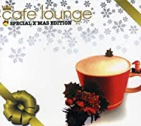 Cafe Lounge X'Mas by Cafe Lounge X'mas Special ed. (2006-11-08)
