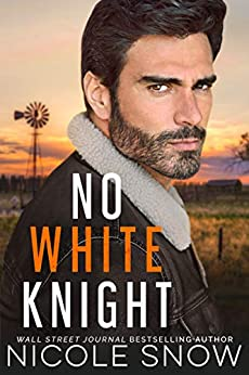No White Knight (Heroes of Heart's Edge Book 6) by [Nicole Snow]