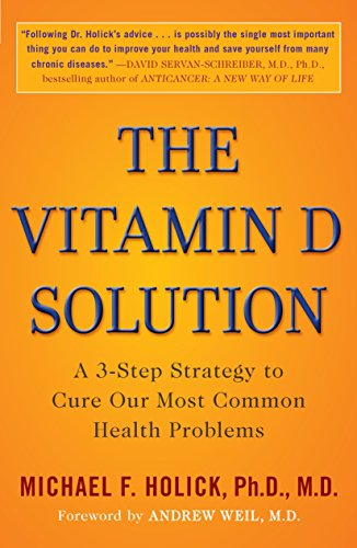 Compare Textbook Prices for The Vitamin D Solution: A 3-Step Strategy to Cure Our Most Common Health Problems Illustrated Edition ISBN 9780452296886 by Michael F. Holick,Andrew Weil