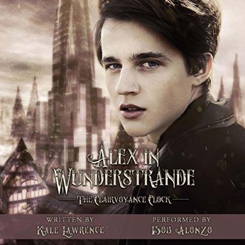 Alex in Wunderstrande: The Clairvoyance Clock audiobook cover art