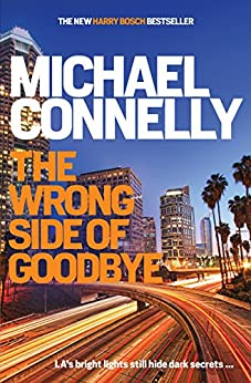 The Wrong Side of Goodbye (HARRY BOSCH Book 21) by [Michael Connelly]