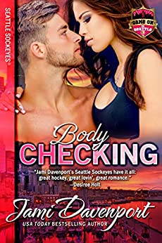 Bodychecking: Game On in Seattle (Seattle Sockeyes Book 4) by [Jami Davenport]