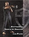 Kettlebell simple et sinistre: Méthode minimaliste efficacité maximale