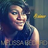 Songtexte von Mélissa Bédard - S'aimer
