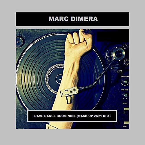 Rave Dance Boom Nine (Mash-up 2K21 Rfx) [Explicit]