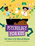 Image of Psychology for Kids: The Science of the Mind and Behavior