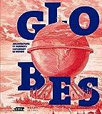 Globes. Architecture et sciences explorent le monde