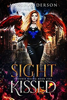 Sight Kissed (Phoenix Rising Book 5) by [Annie Anderson]