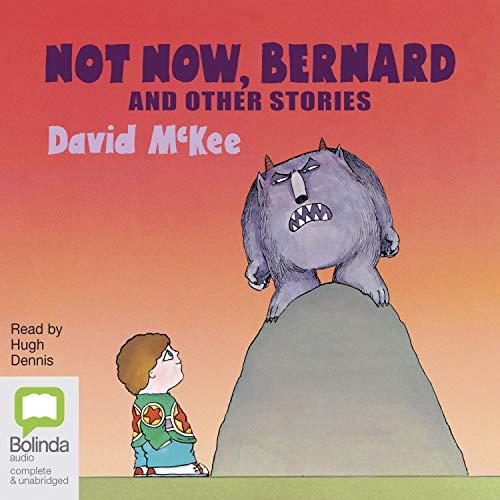 Not Now, Bernard and Other Stories Titelbild