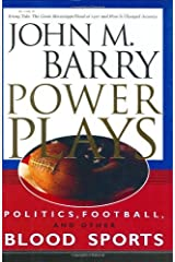 Power Plays: Politics, Football, and Other Blood Sports Kindle Edition