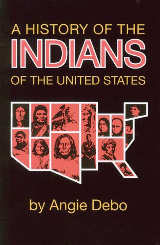 A History of the Indians of the United States (The Civilization of the American Indian Series Book 106)