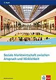 Soziale Marktwirtschaft zwischen Anspruch und Wirklichkeit, Abiturjahrgang 2021. Ausgabe Niedersachsen: Themenheft für das Kurssemester 12.2 Klasse ... Ausgabe für Niedersachsen ab 2018)