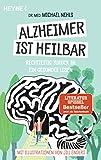 Alzheimer ist heilbar: Rechtzeitig zurück in ein gesundes Leben - Mit Illustrationen von Jill Enders