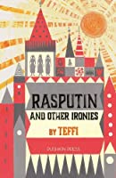 Rasputin and Other Ironies by Teffi(2016-05-05)