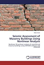 Seismic Assessment of Masonry Buildings Using Nonlinear Analysis: Nonlinear 3D pushover analysis of unreinforced masonry buildings using SAP2000 software and FEMA440