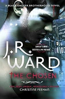 [J. R. Ward]のThe Chosen (Black Dagger Brotherhood Book 15) (English Edition)