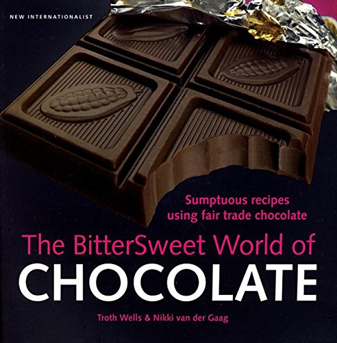 Download The Bittersweet World of Chocolate: Sumptuous recipes using fair trade chocolate 1904456863