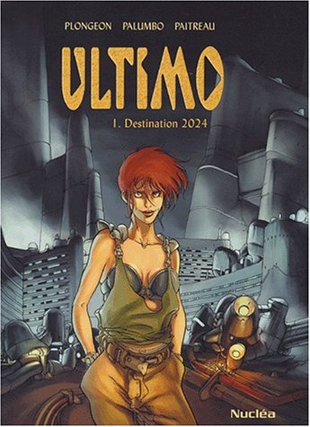 Ultimo, tome 1 : Destination 2024