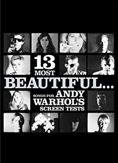 13 Most Beautiful ... Songs for Andy Warhol's Screen Tests