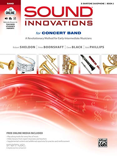 Compare Textbook Prices for Sound Innovations for Concert Band, Bk 2: A Revolutionary Method for Early-Intermediate Musicians E-flat Baritone Saxophone, Book, CD & DVD Pap/Com/Dv Edition ISBN 9780739067529 by Sheldon, Robert,Boonshaft, Peter,Black, Dave,Phillips, Bob