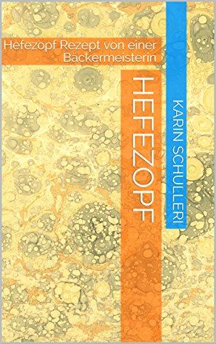 Hefezopf: Hefezopf Rezept von einer Bäckermeisterin