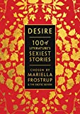 Desire: 100 of Literature's Sexiest Stories (English Edition)