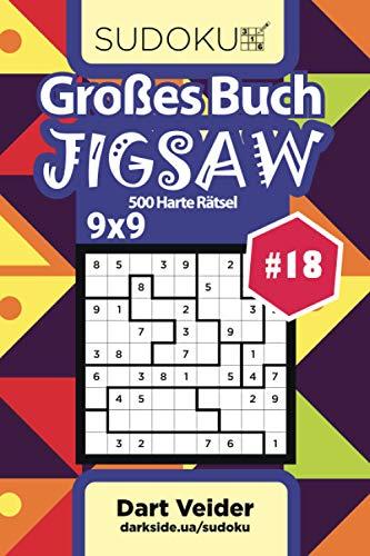 Großes Buch Sudoku Jigsaw - 500 Harte Rätsel 9x9 (Band 18) - German Edition