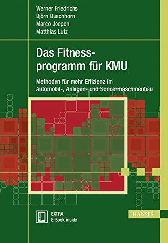 Das Fitnessprogramm für KMU: Methoden für mehr Effizienz im Automobil-, Anlagen- und Sondermaschinenbau (Praxisreihe Qualität)