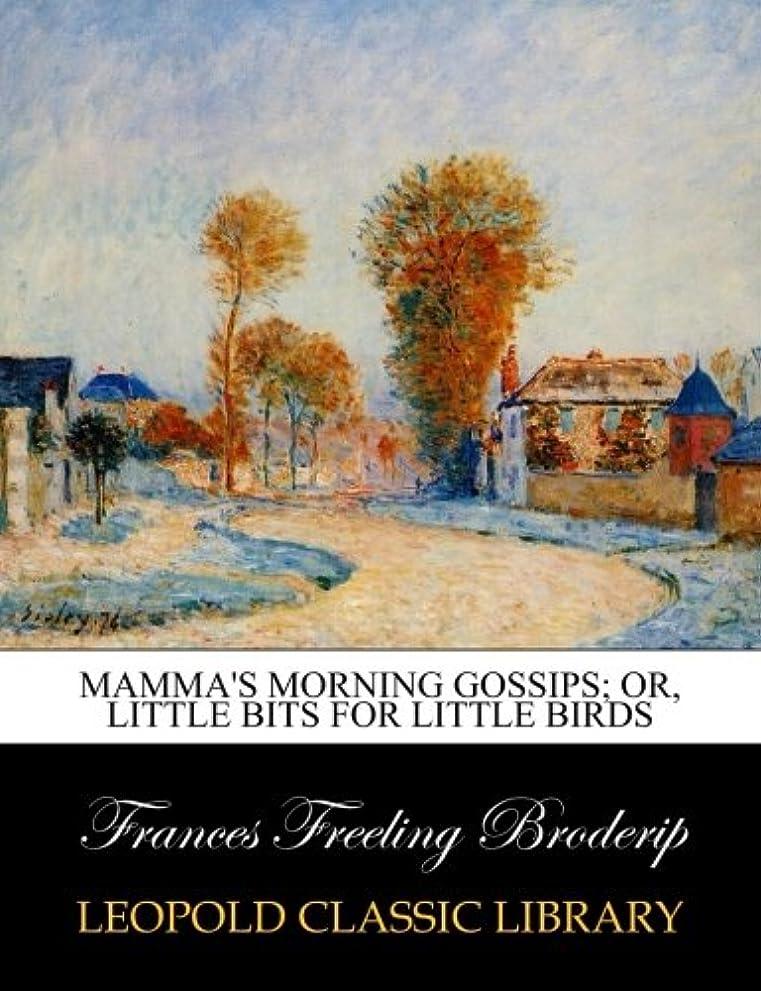 バスタブ買う最大Mamma's morning gossips; or, Little bits for little birds