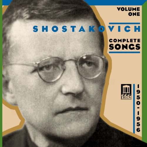 Shostakovich, D.: Songs (Complete), Vol. 1 - Vocal Cycles of the Fifties (1950-1956)