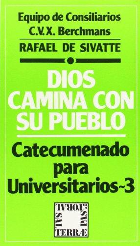 Dios camina con su pueblo: Catecumenado para universitarios - 3 (Pastoral) (Spanish Edition)