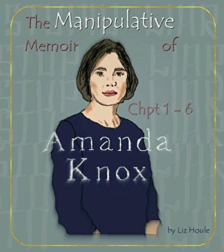 The Manipulative Memoir of Amanda Knox: A Critical Analysis